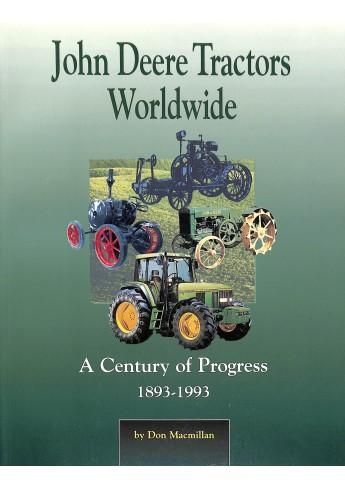 John Deere Tractors Worldwide - A Century of Progress 1893-1993