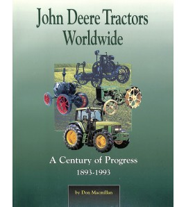 John Deere Tractors Worldwide - A Century of Progress 1893-1993