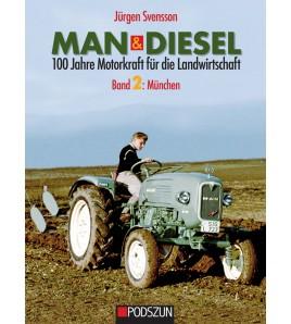 MAN & Diesel: 100 Jahre Motorkraft für die Landwirtschaft, Band 2: München