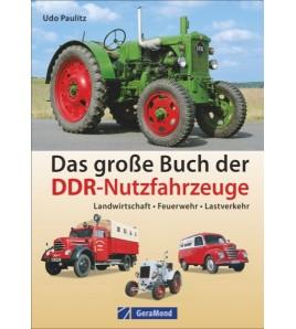 Das große Buch der DDR-Nutzfahrzeuge Landwirtschaft • Feuerwehr • Lastverkehr