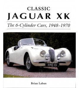 Jaguar XK The 6-Cylinder Cars, 1948-1970
