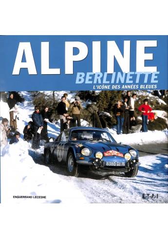 Alpine Berlinette, het icoon van de blauwe jaren