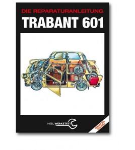Trabant 601 Die Reparaturanleitung