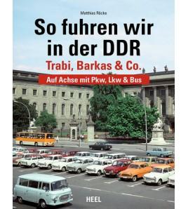 So fuhren wir in der DDR -Trabi, Barkas und Co