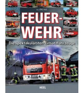 Feuerwehr - Die spektakulärsten Einsatzfahrzeuge