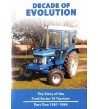 Decade of Evolution: the Story of the Ford Series 10 Tractors. Part One 1981-1984