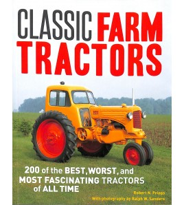 Classic Farm Tractors - 200 of the best, worst and most fascinating tractors of all time Voorkant